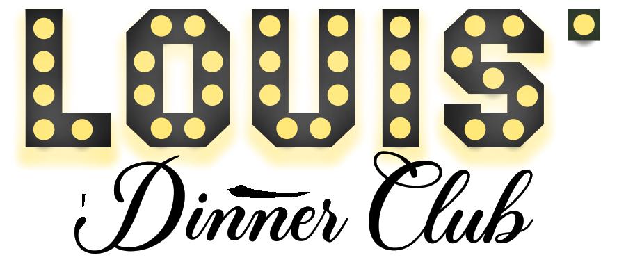 LOUIS' Dinner Club